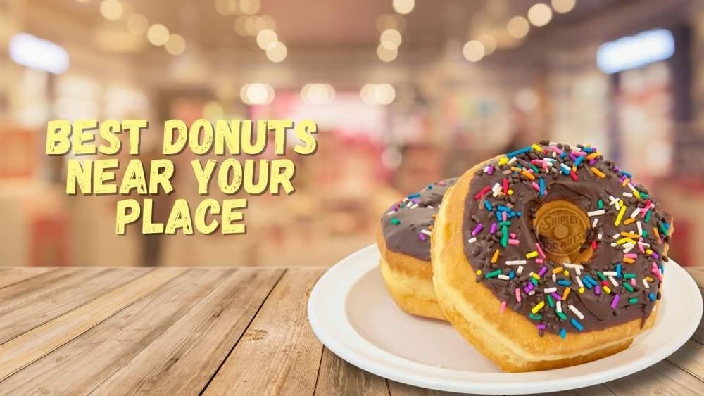 Best Donuts Near Me - Shipley Donuts