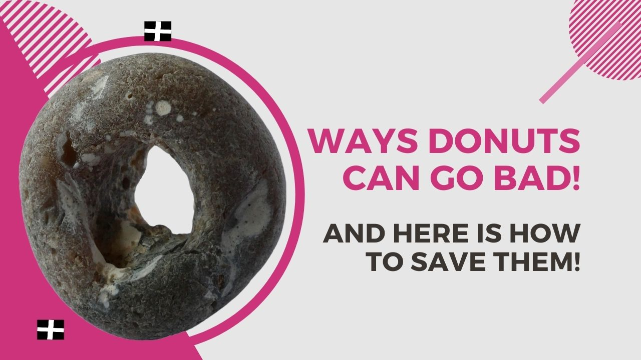 Ways Donuts Can Go Bad - How to Store Donuts, How to Keep Donuts Fresh